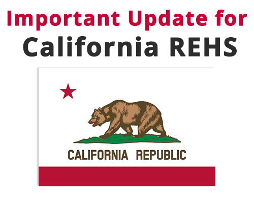 Important Update for Califronia REHS with image of California Flag